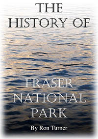 The history of Fraser National Park by Ron Turner